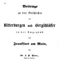 Beiträge zu der Geschichte der Ritterburgen und Bergschlösser in der Umgebung von Frankfurt am Main