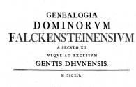 GENEALOGIA DOMINORVM FALCRENSTEINENSIVM A SECVLO XII VSQVE AD EXCESSVM GENTIS DHVNENSIS M 1ЭСС XLV V